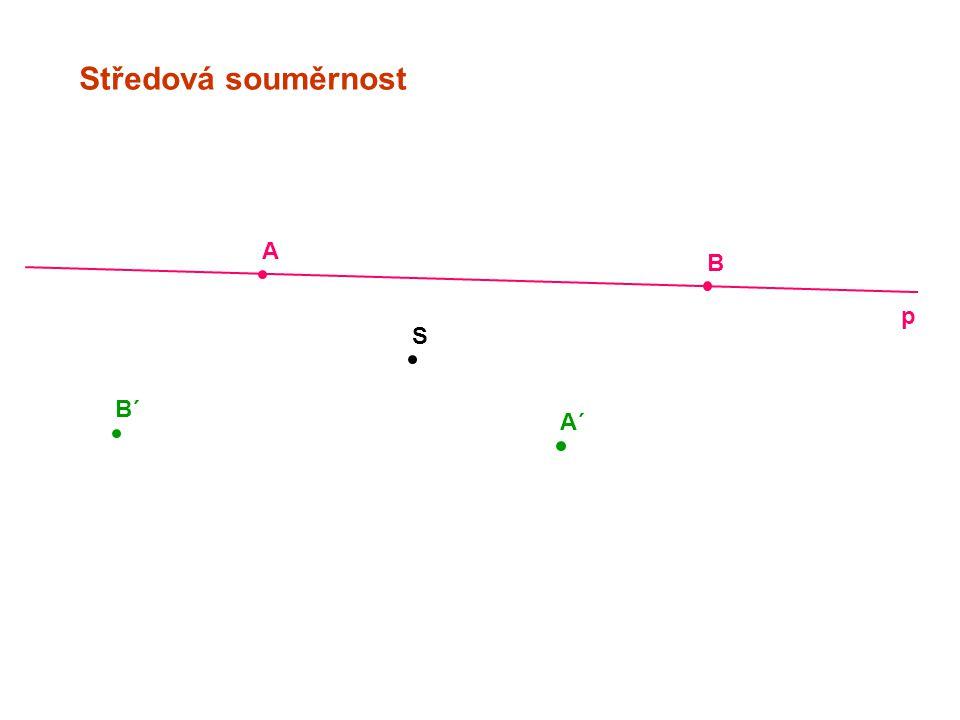 Středová souměrnost A B p S B´ A´