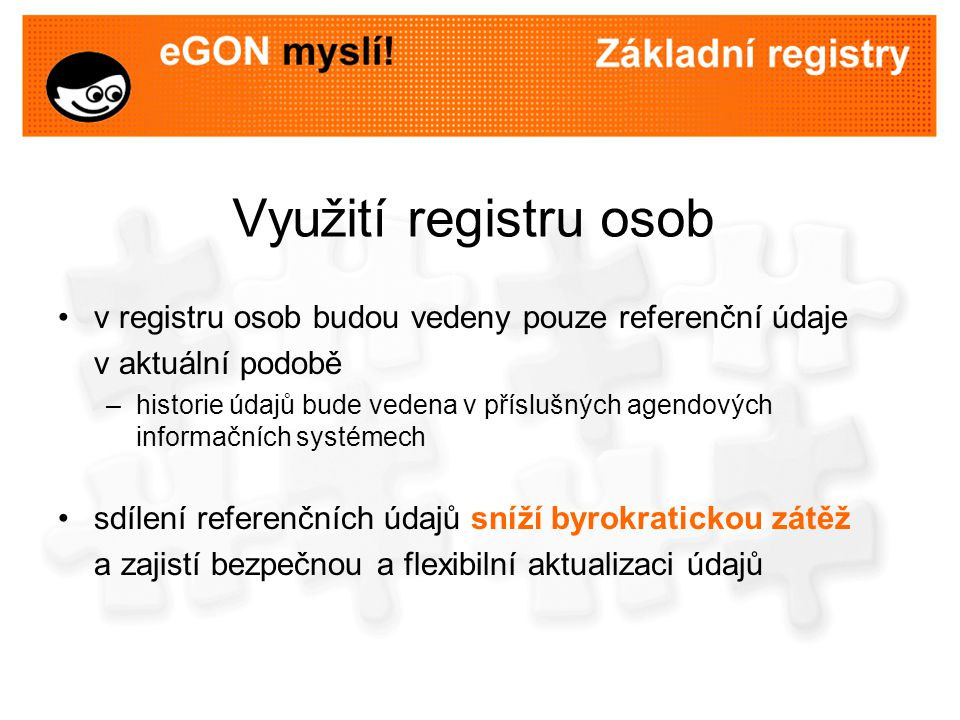 Využití registru osob v registru osob budou vedeny pouze referenční údaje. v aktuální podobě.