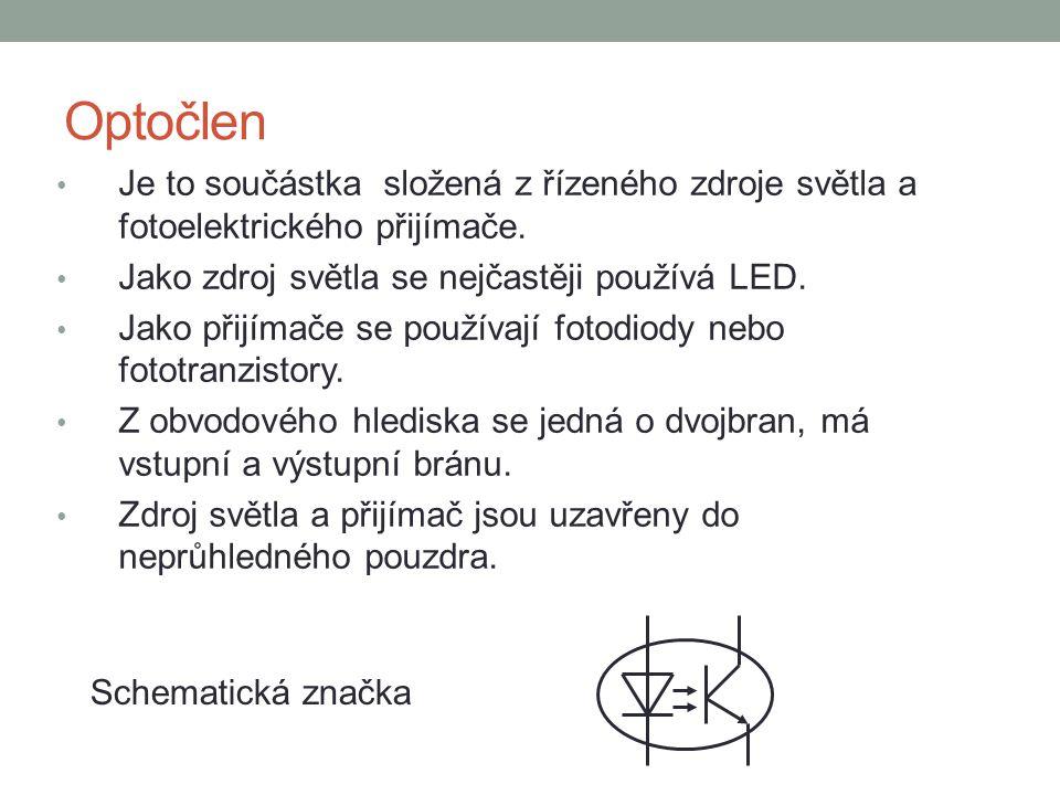 Optočlen Je to součástka složená z řízeného zdroje světla a fotoelektrického přijímače. Jako zdroj světla se nejčastěji používá LED.