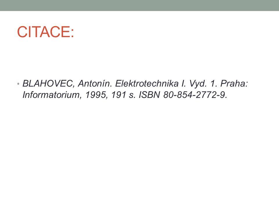 CITACE: BLAHOVEC, Antonín. Elektrotechnika I. Vyd.