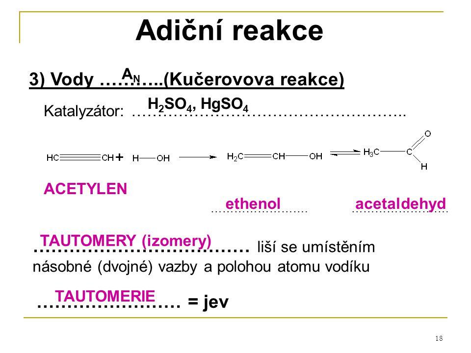 Adiční reakce 3) Vody ………..(Kučerovova reakce)