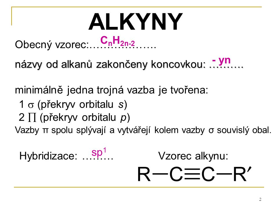 ALKYNY CnH2n-2 Obecný vzorec:……………….