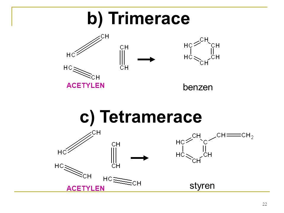 b) Trimerace c) Tetramerace