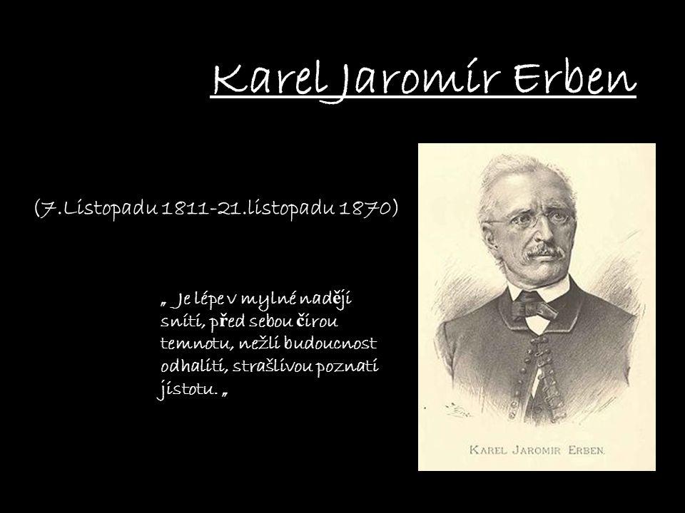 Karel Jaromír Erben (7.Listopadu 1811-21.listopadu 1870)