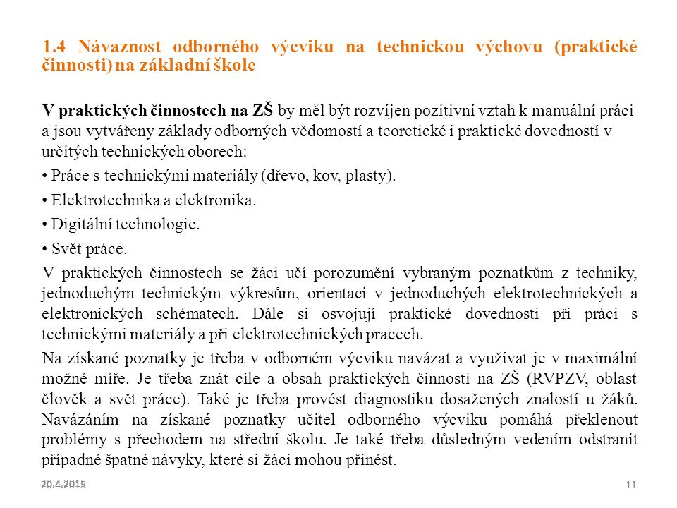 1.4 Návaznost odborného výcviku na technickou výchovu (praktické činnosti) na základní škole