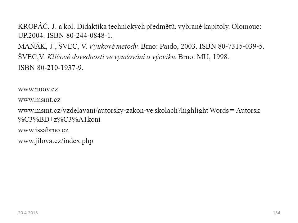 KROPÁČ, J. a kol. Didaktika technických předmětů, vybrané kapitoly