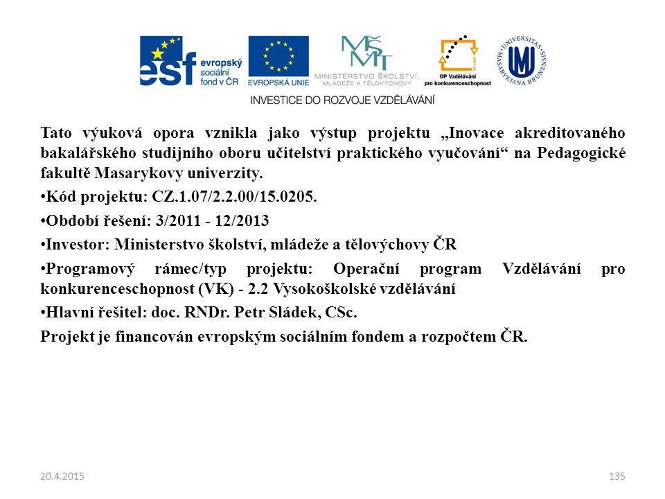 Investor: Ministerstvo školství, mládeže a tělovýchovy ČR