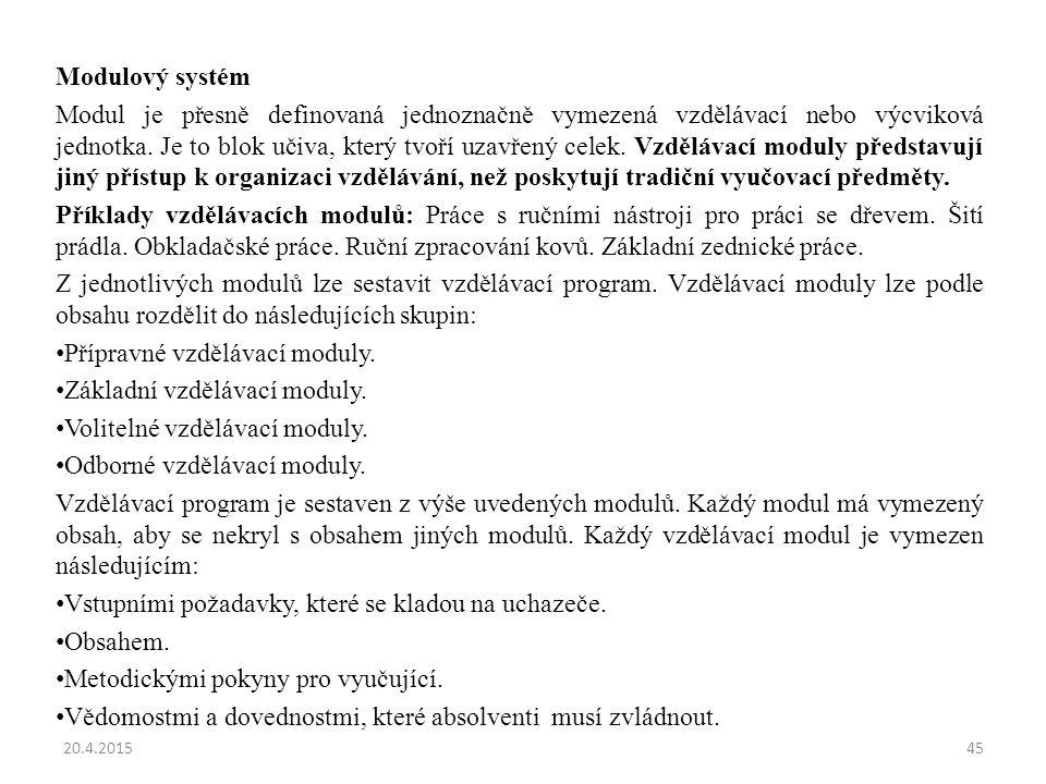 Přípravné vzdělávací moduly. Základní vzdělávací moduly.