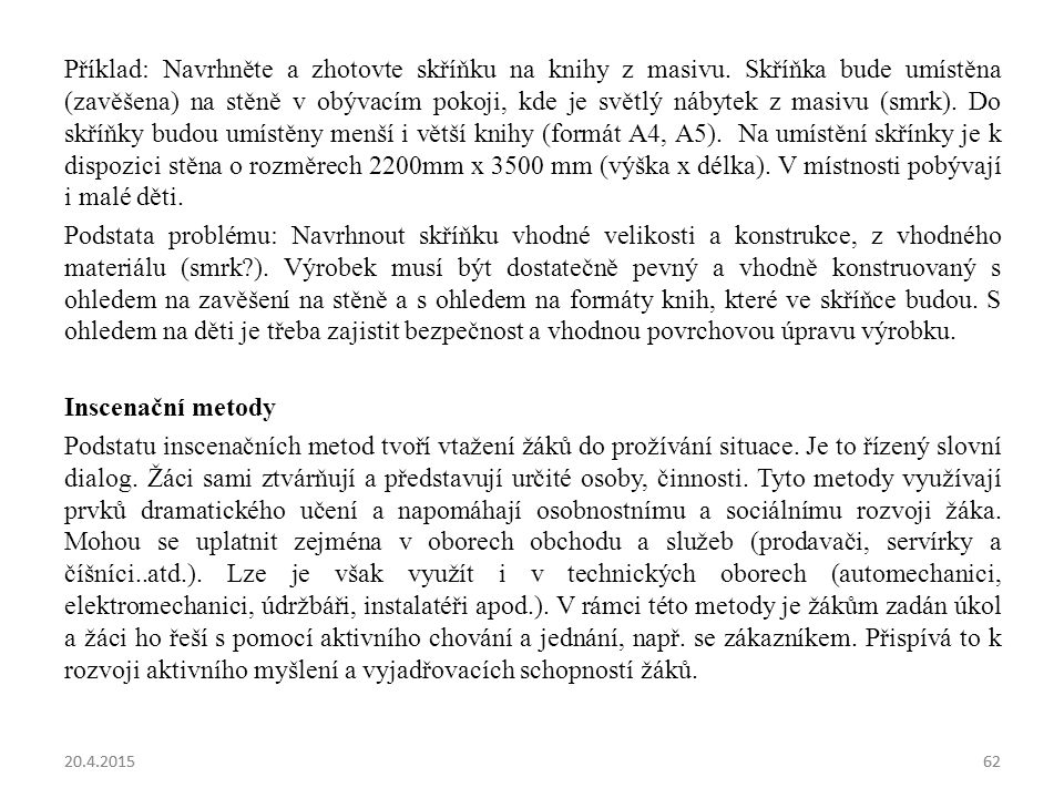 Příklad: Navrhněte a zhotovte skříňku na knihy z masivu
