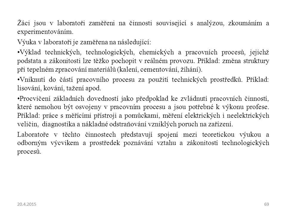 Výuka v laboratoři je zaměřena na následující: