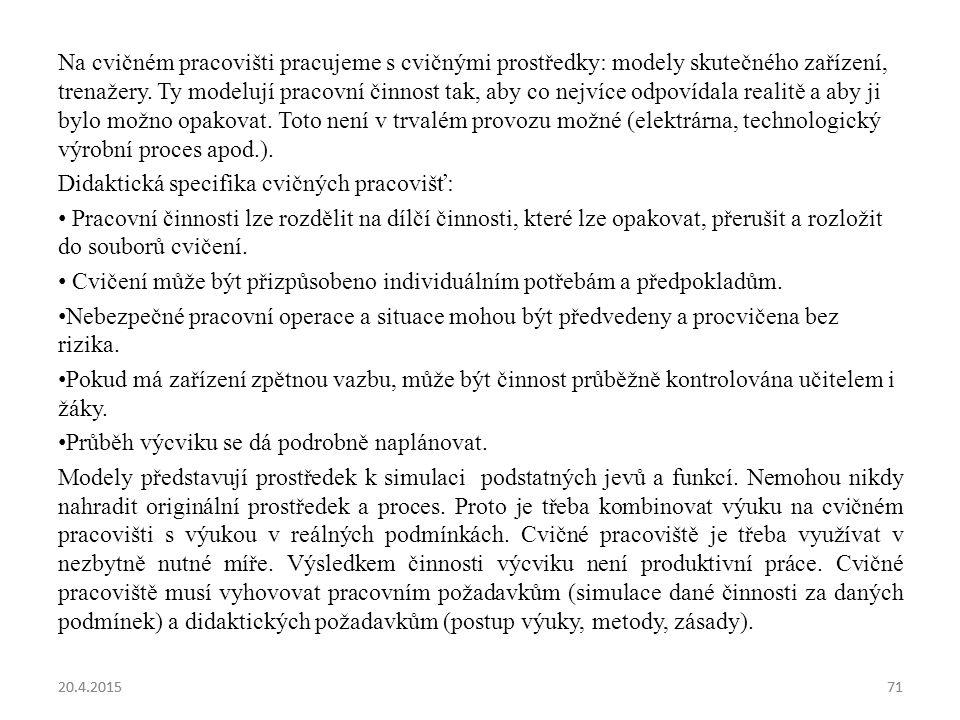 Didaktická specifika cvičných pracovišť: