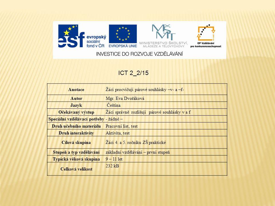 ICT 2_2/15 Anotace Žáci procvičují párové souhlásky –v- a –f- Autor
