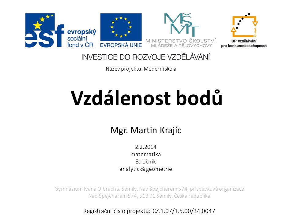 Mgr. Martin Krajíc 2.2.2014 matematika 3.ročník analytická geometrie
