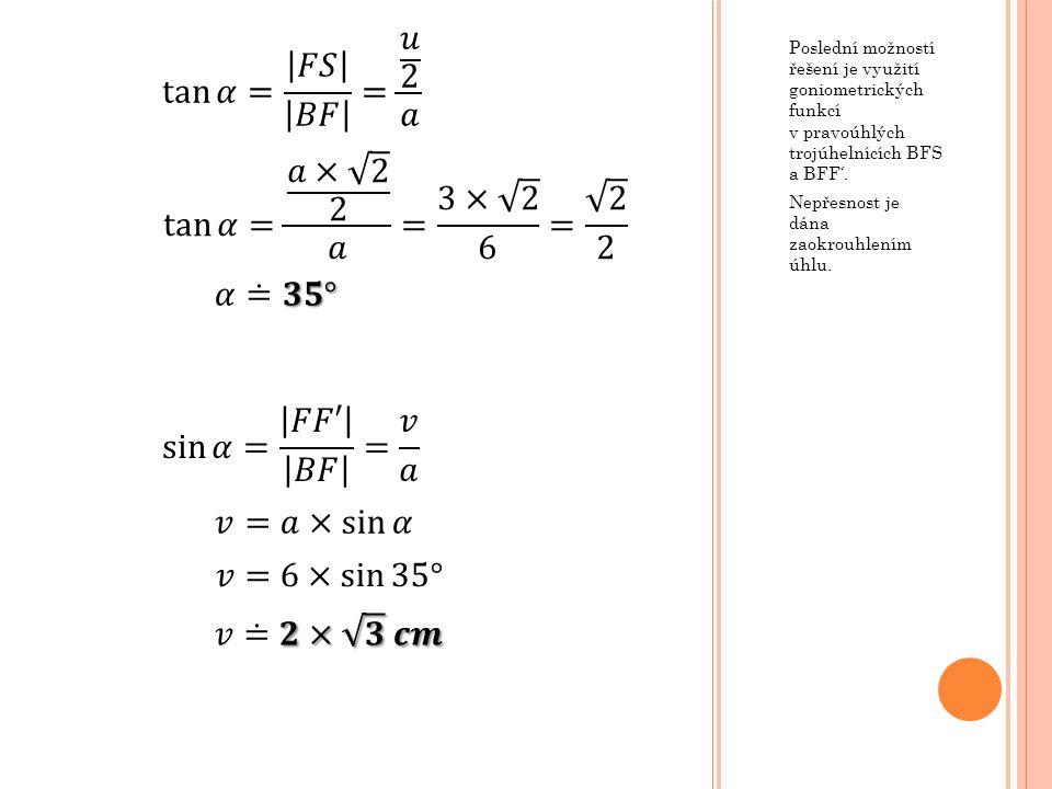 tan 𝛼 = 𝐹𝑆 𝐵𝐹 = 𝑢 2 𝑎 tan 𝛼= 𝑎× 2 2 𝑎 = 3× 2 6 = 2 2 𝛼≐𝟑𝟓°