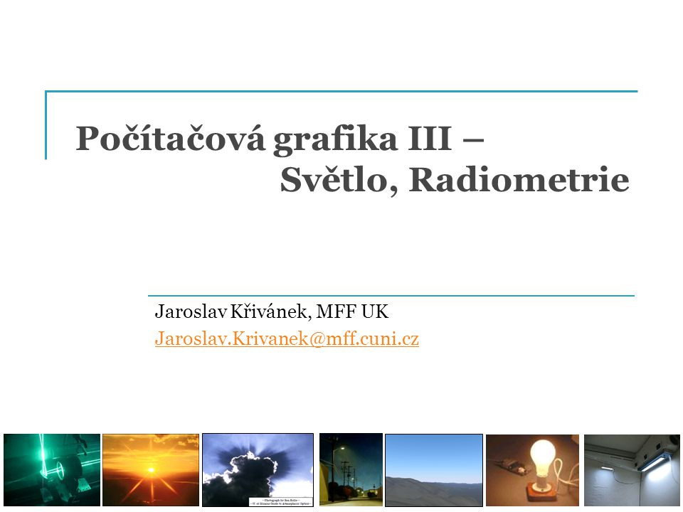 Počítačová grafika III – Světlo, Radiometrie