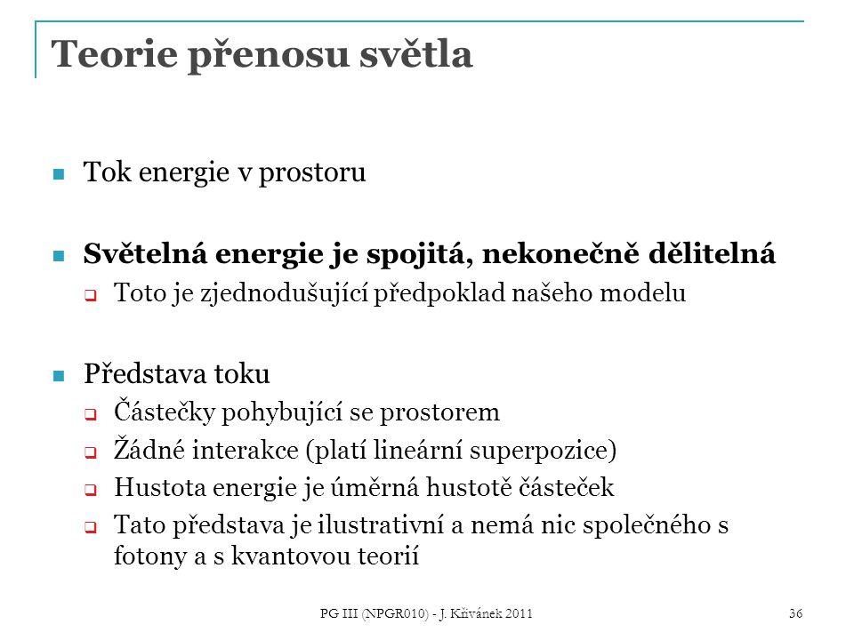 PG III (NPGR010) - J. Křivánek 2011