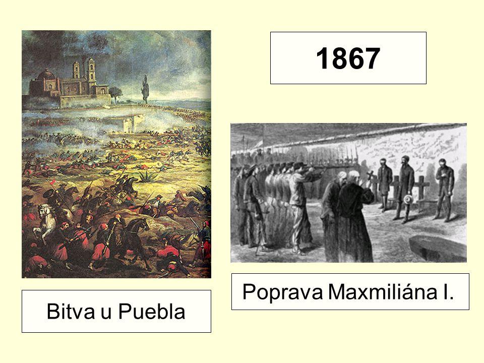 1867 Poprava Maxmiliána I. Bitva u Puebla