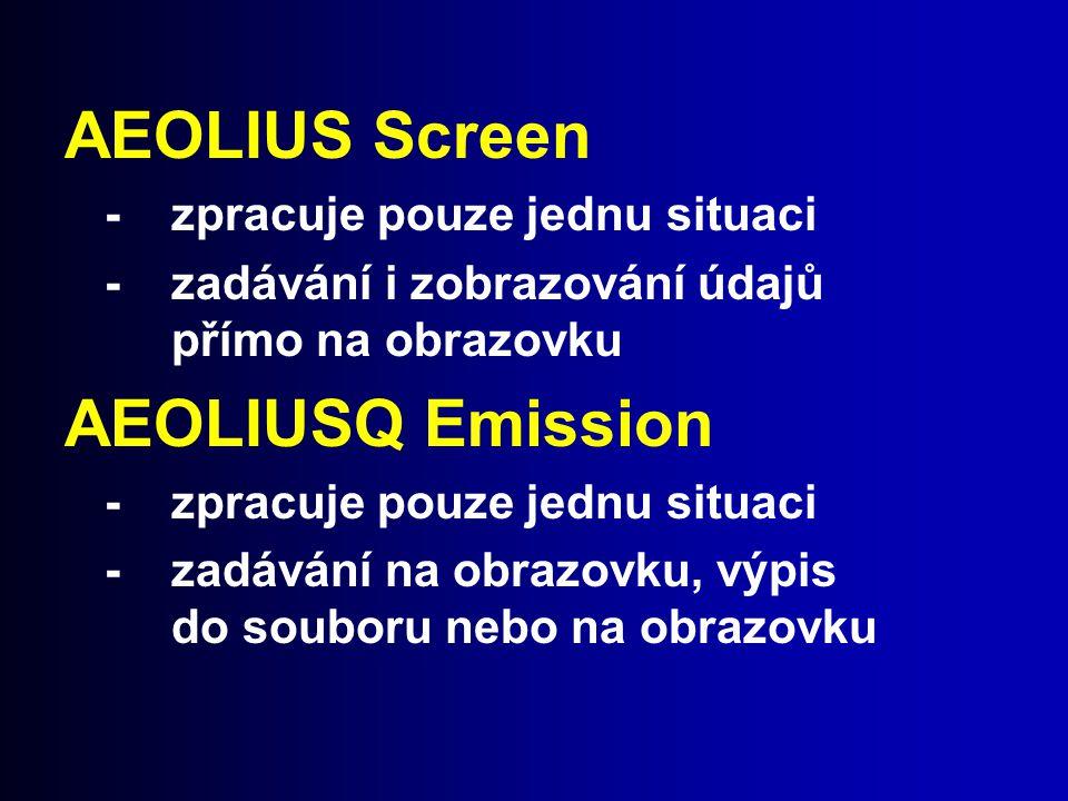 AEOLIUS Screen AEOLIUSQ Emission - zpracuje pouze jednu situaci