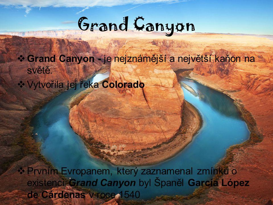 Grand Canyon Grand Canyon - je nejznámější a největší kaňon na světě.