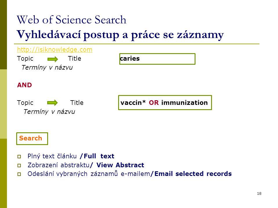 Web of Science Search Vyhledávací postup a práce se záznamy
