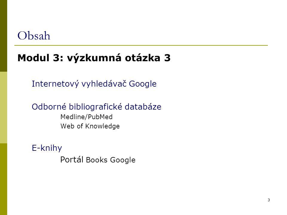 Obsah Modul 3: výzkumná otázka 3 Internetový vyhledávač Google