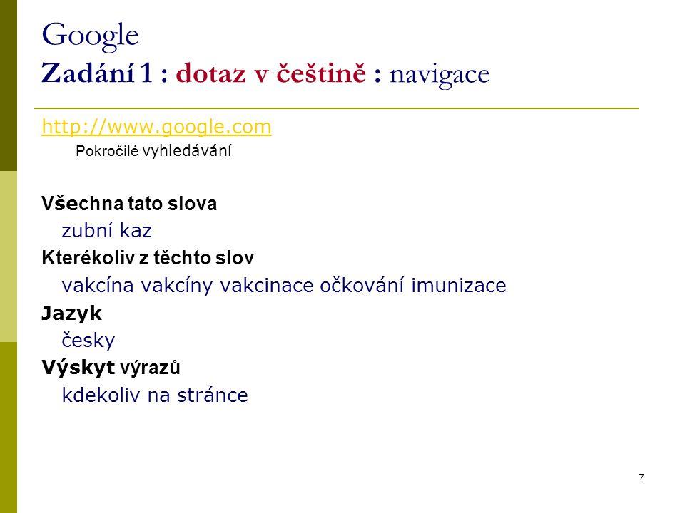 Google Zadání 1 : dotaz v češtině : navigace