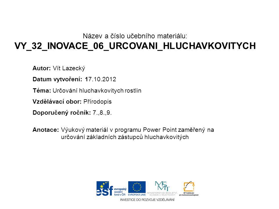 Název a číslo učebního materiálu: VY_32_INOVACE_06_URCOVANI_HLUCHAVKOVITYCH