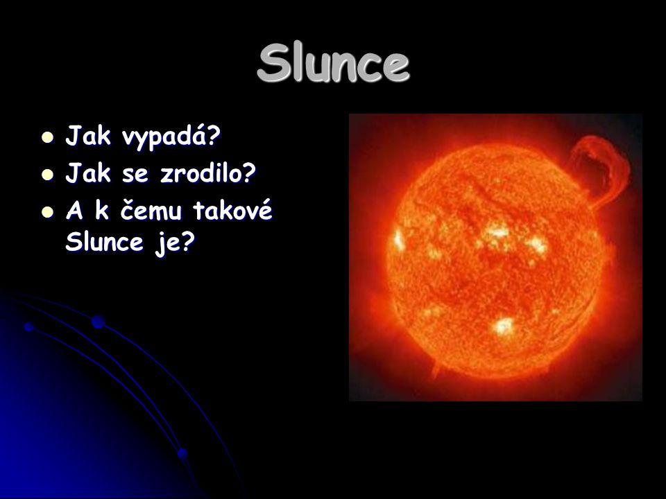 Slunce Jak vypadá Jak se zrodilo A k čemu takové Slunce je