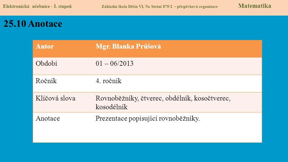 25.10 Anotace Autor Mgr. Blanka Průšová Období 01 – 06/2013 Ročník