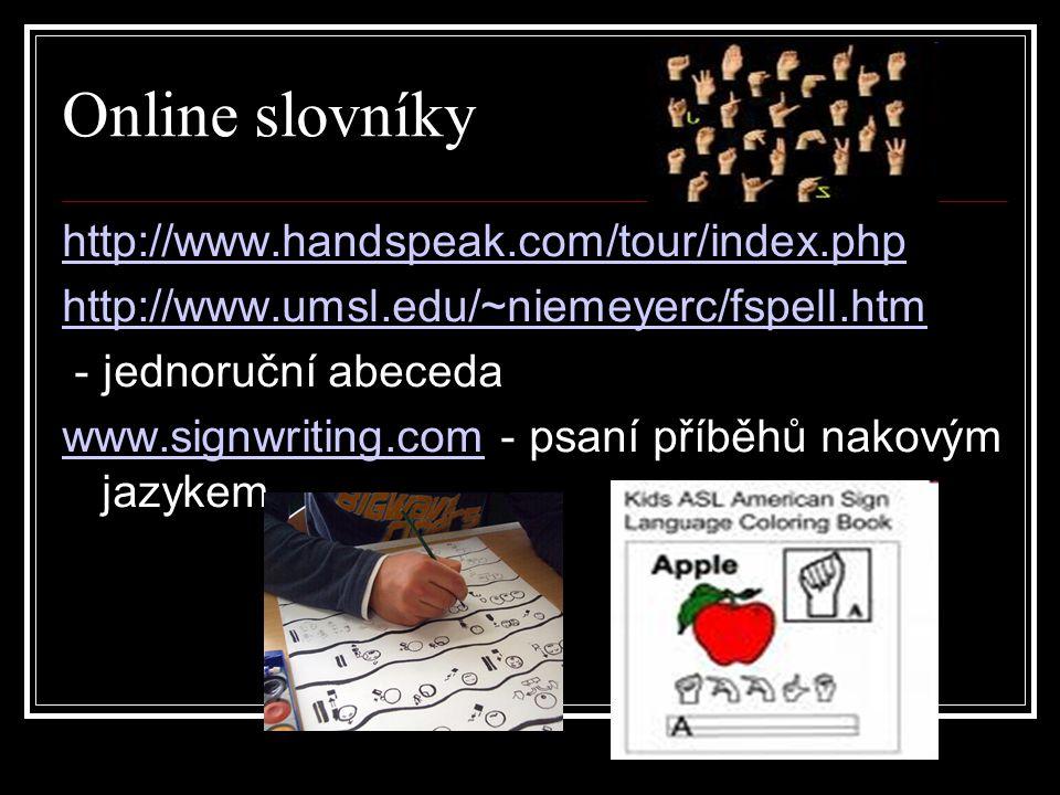 Online slovníky http://www.handspeak.com/tour/index.php