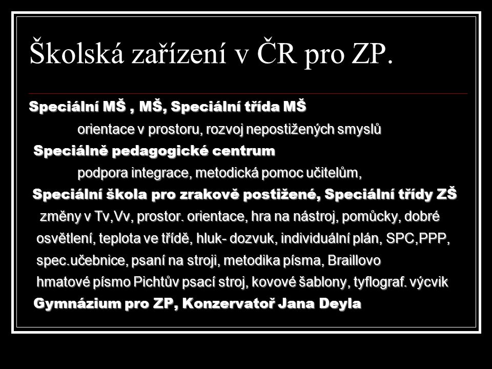 Školská zařízení v ČR pro ZP.