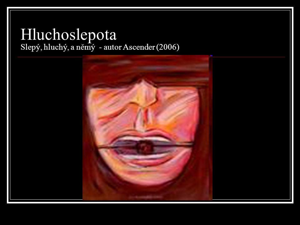 Hluchoslepota Slepý, hluchý, a němý - autor Ascender (2006)