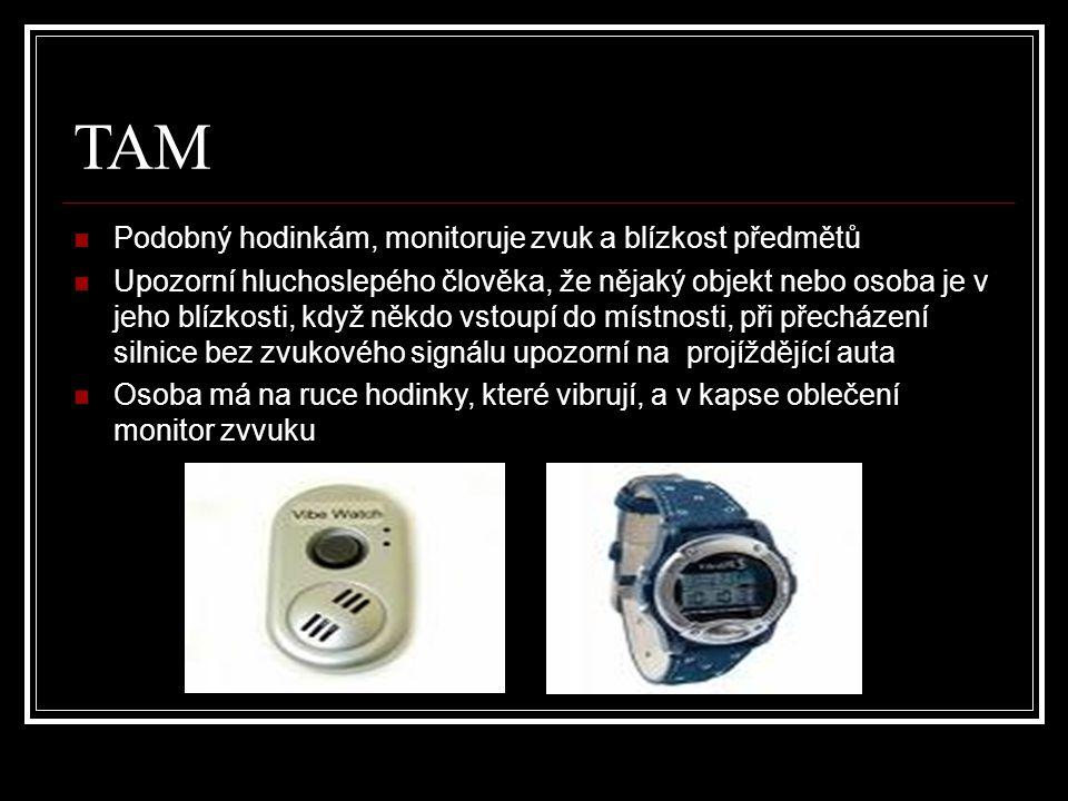 TAM Podobný hodinkám, monitoruje zvuk a blízkost předmětů