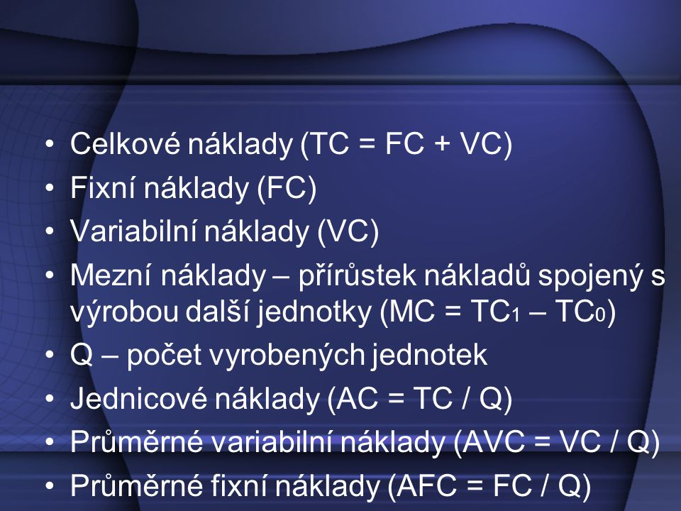 Celkové náklady (TC = FC + VC)