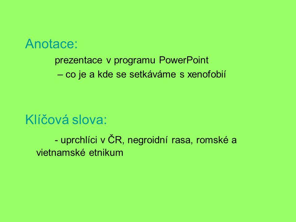 - uprchlíci v ČR, negroidní rasa, romské a vietnamské etnikum