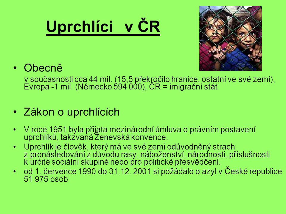 Uprchlíci v ČR Obecně Zákon o uprchlících
