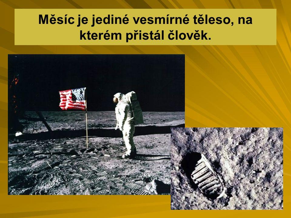 Měsíc je jediné vesmírné těleso, na kterém přistál člověk.