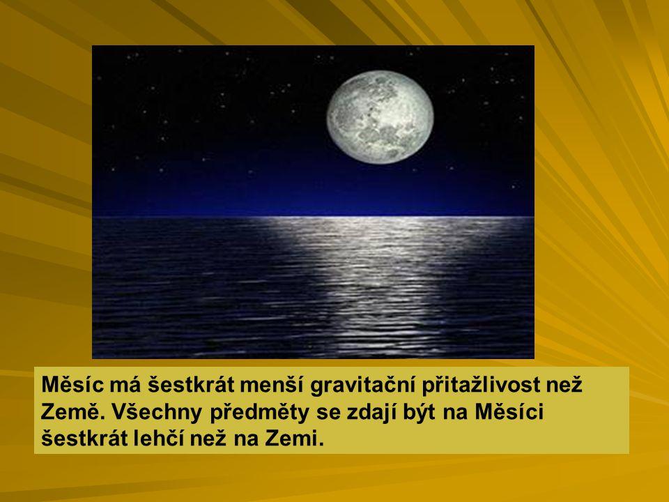 Měsíc má šestkrát menší gravitační přitažlivost než Země