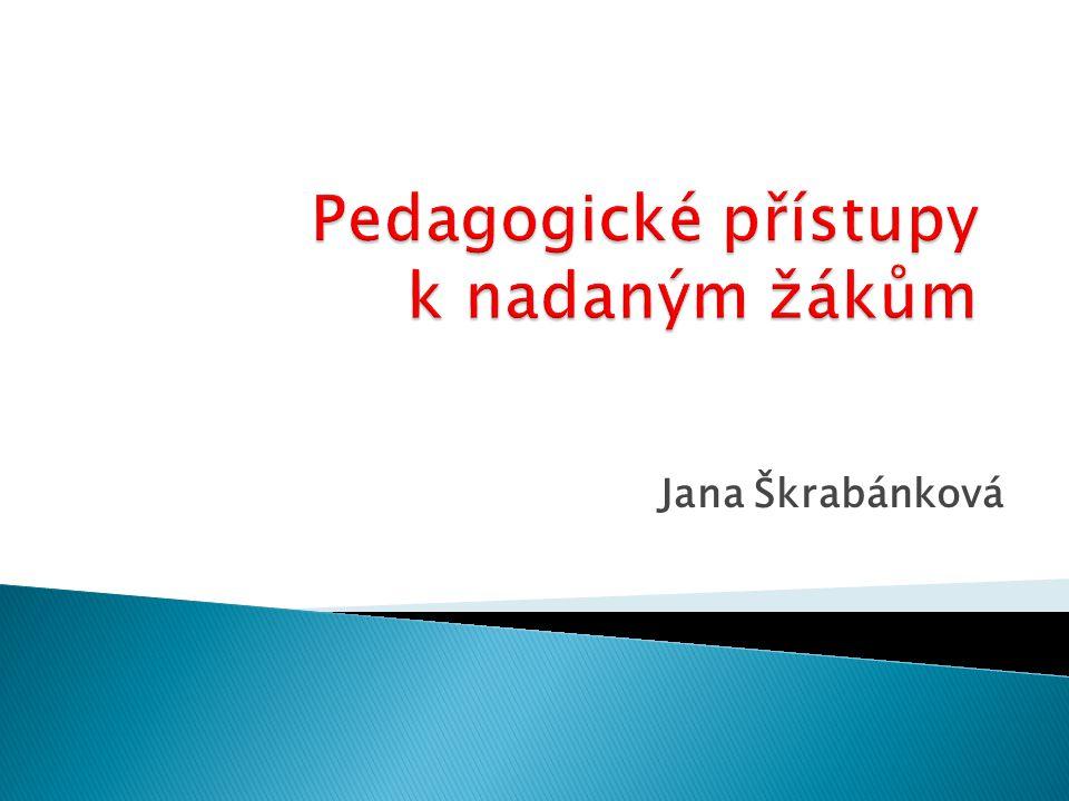 Pedagogické přístupy k nadaným žákům