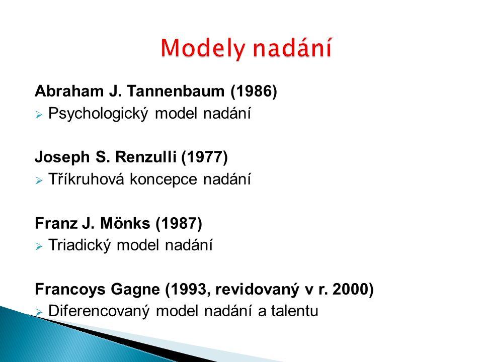 Modely nadání Abraham J. Tannenbaum (1986) Psychologický model nadání