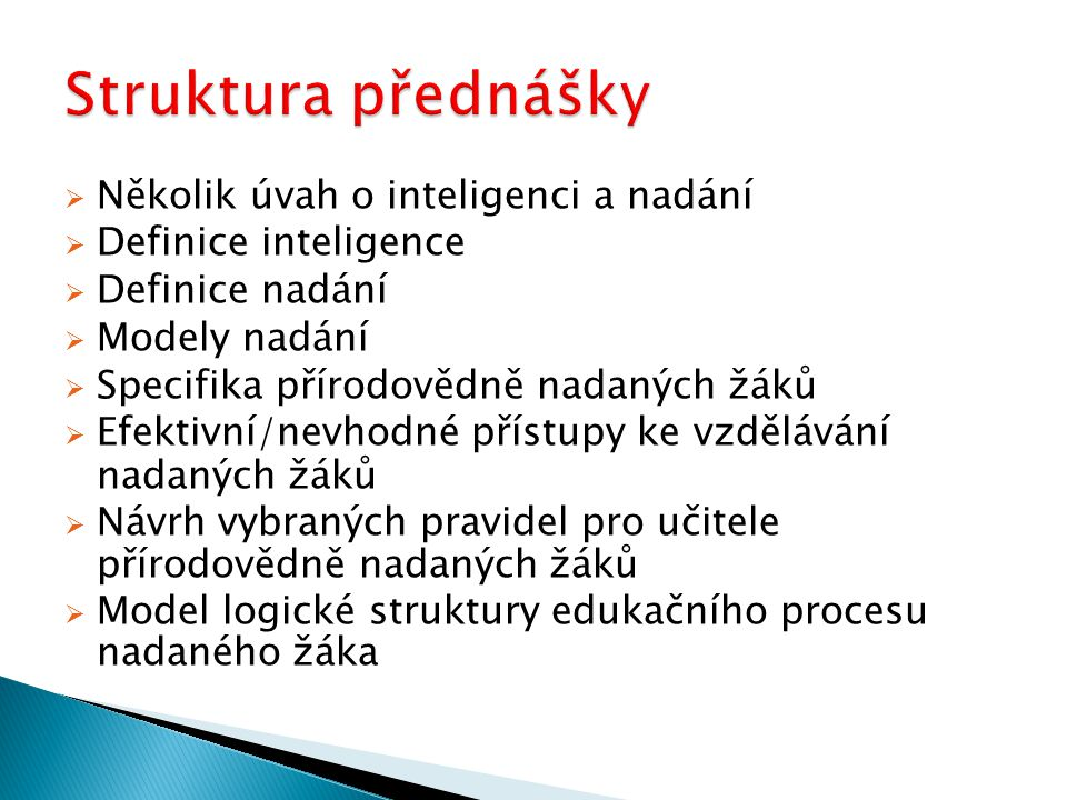 Struktura přednášky Několik úvah o inteligenci a nadání