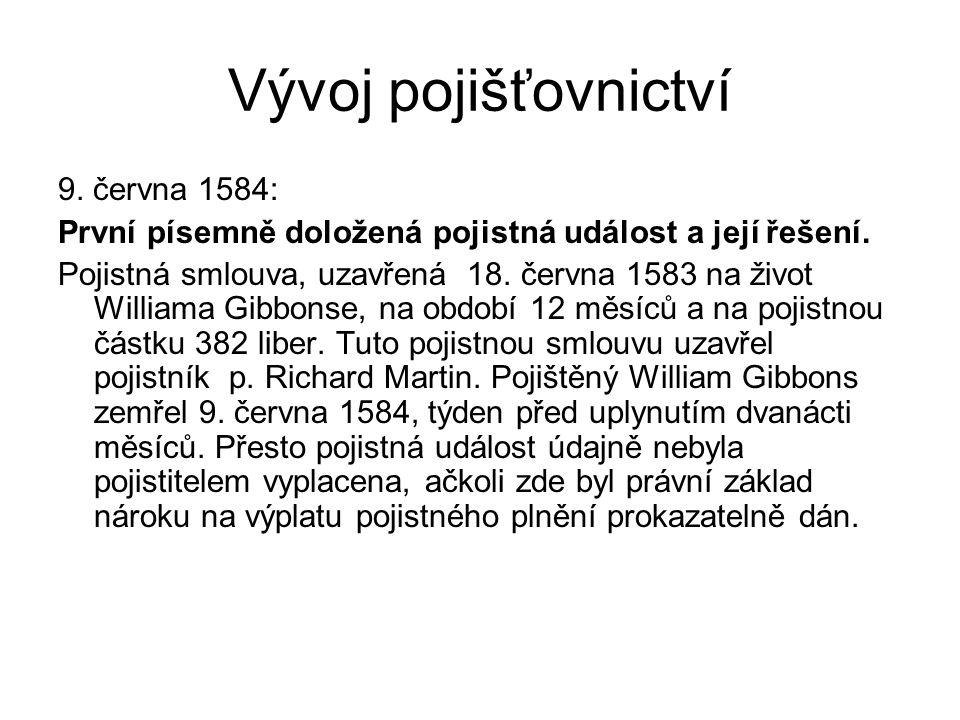 Vývoj pojišťovnictví 9. června 1584: