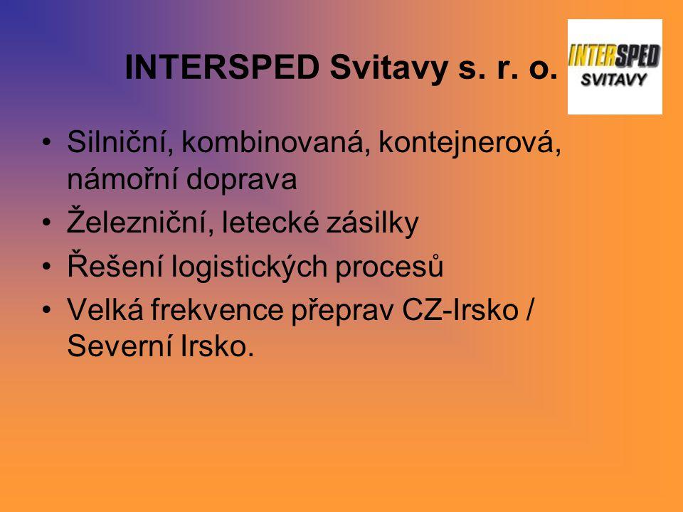 INTERSPED Svitavy s. r. o. Silniční, kombinovaná, kontejnerová, námořní doprava. Železniční, letecké zásilky.