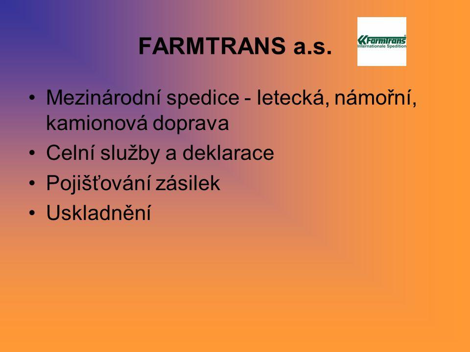 FARMTRANS a.s. Mezinárodní spedice - letecká, námořní, kamionová doprava. Celní služby a deklarace.