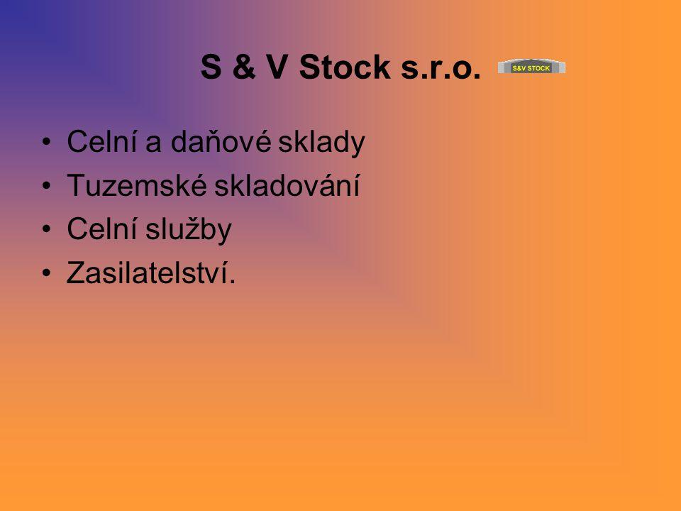 S & V Stock s.r.o. Celní a daňové sklady Tuzemské skladování