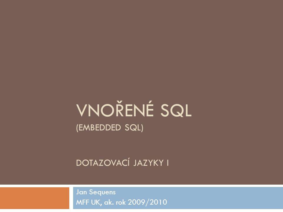 Vnořené SQL (embedded SQL) Dotazovací jazyky I