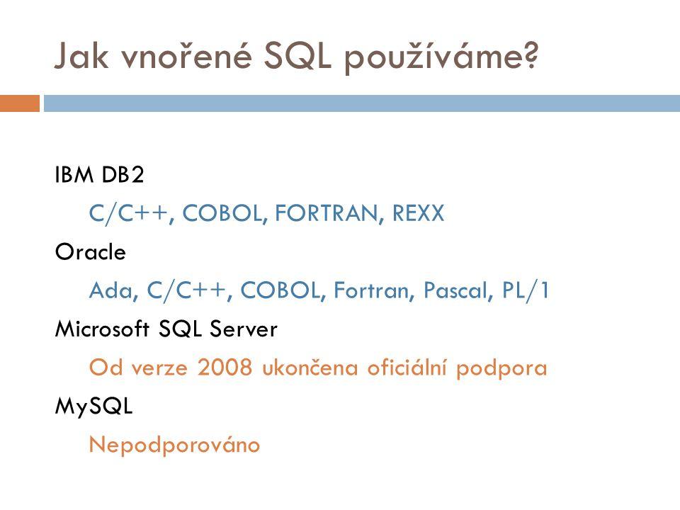 Jak vnořené SQL používáme