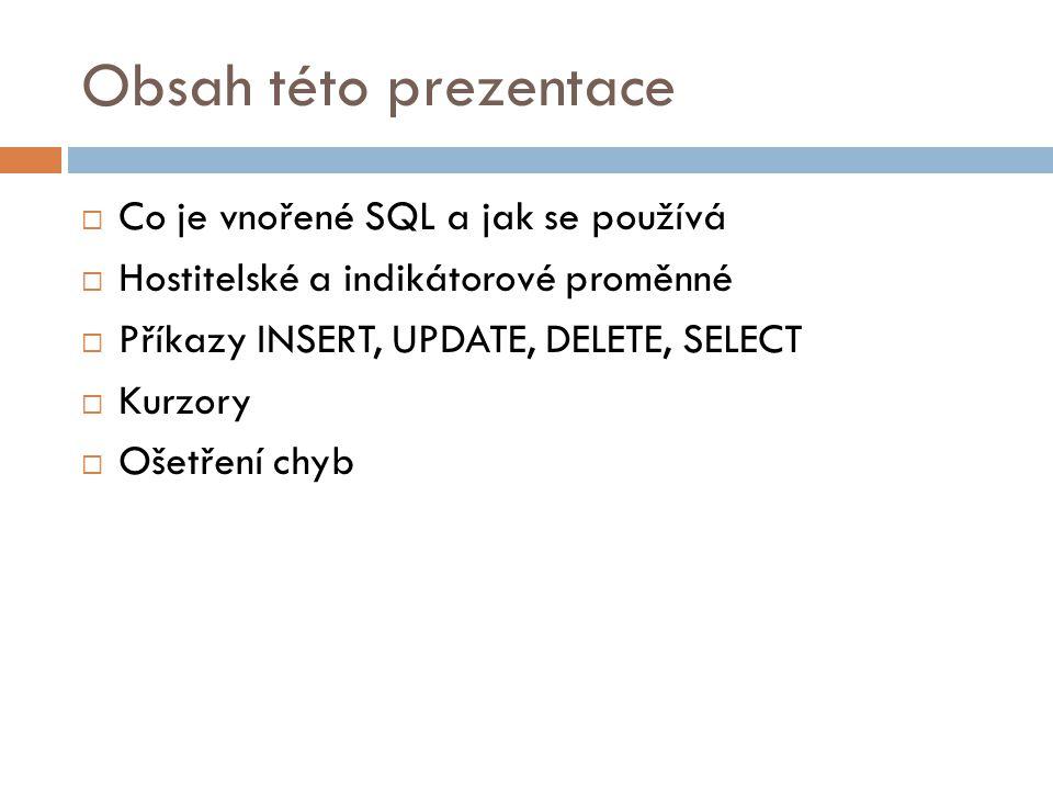 Obsah této prezentace Co je vnořené SQL a jak se používá