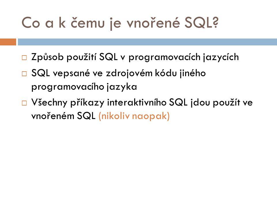 Co a k čemu je vnořené SQL