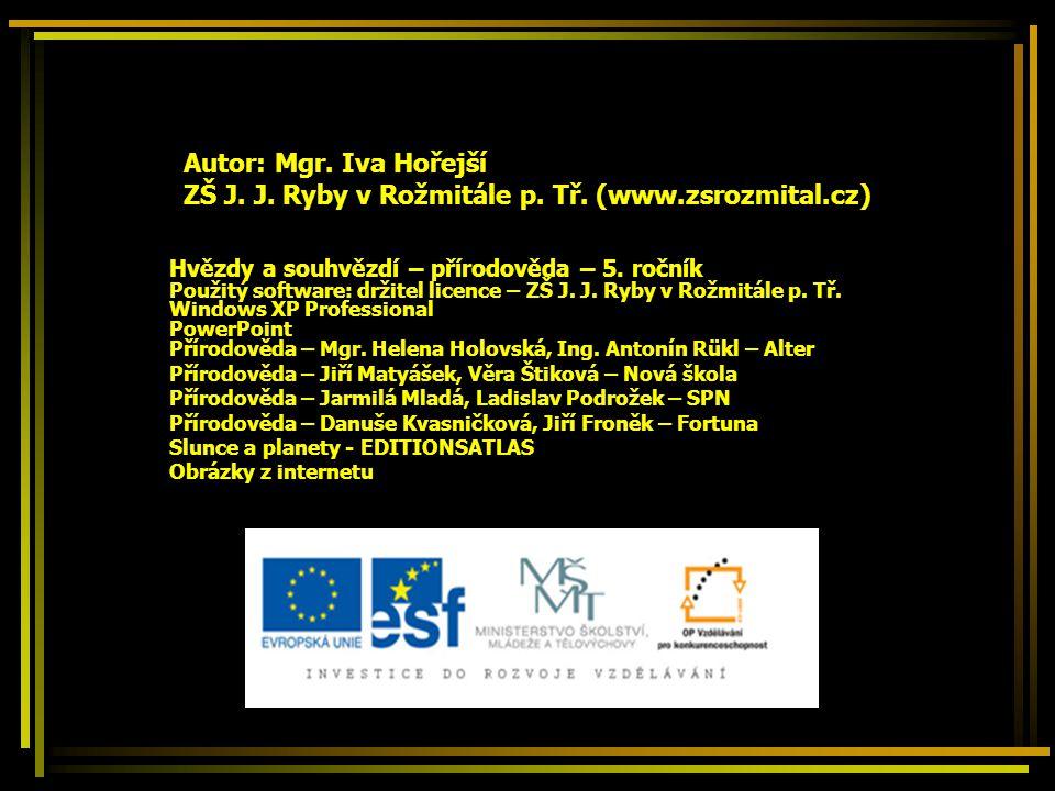 Autor: Mgr. Iva Hořejší ZŠ J. J. Ryby v Rožmitále p. Tř. (www